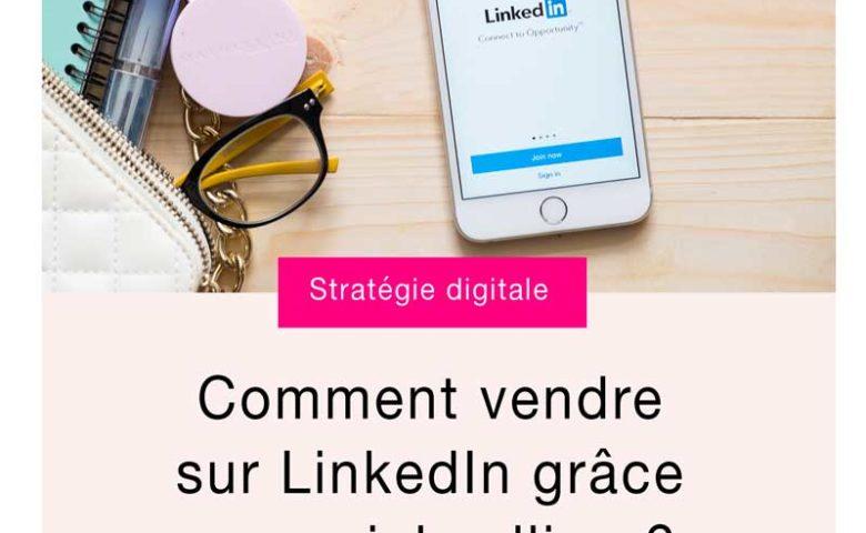 Vendre sur LinkedIn grâce au social selling